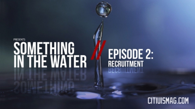 citius-mag-presents-something-in-the-water-epi-2-recruitment
