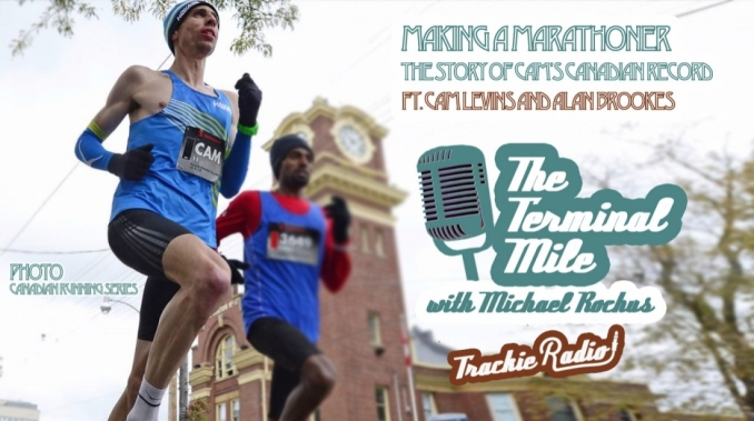 epi-103-making-a-marathoner-the-story-of-cams-canadian-record-ft-cam-levins-and-alan-brookes