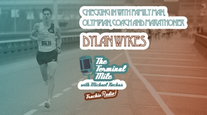 episode-107-checking-in-with-family-man-olympian-coach-and-marathoner-dylan-wykes