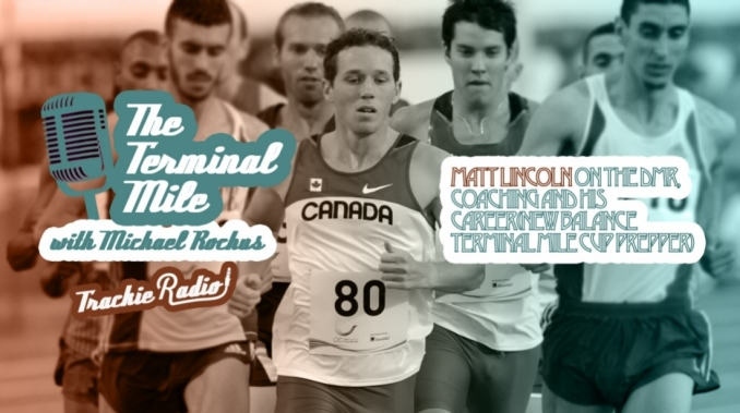 epi-140-matt-lincoln-on-the-dmr-coaching-and-his-career-new-balance-terminal-mile-cup-prepper
