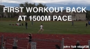 first-workout-back-at-1500m-pace